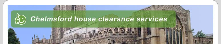 House Clearance Chelmsford
