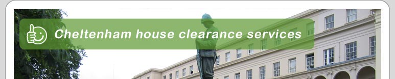 House Clearance Cheltenham