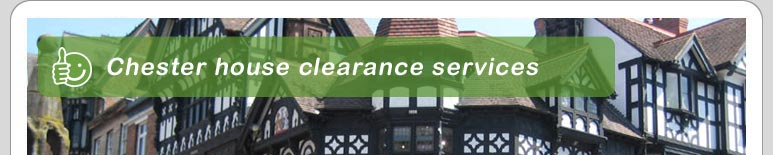 House Clearance Chester