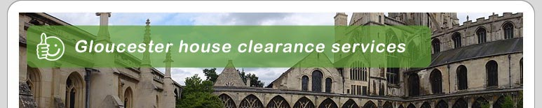 House Clearance Gloucester