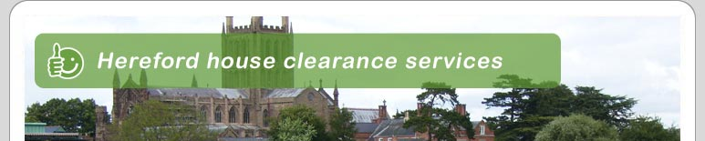 House Clearance Hereford