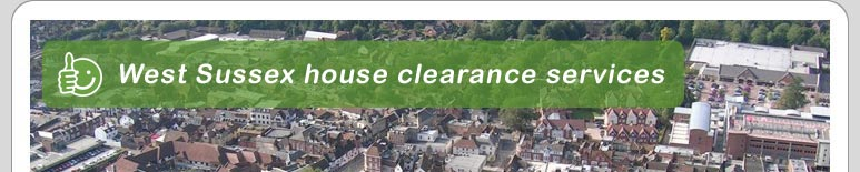 House Clearance West Sussex